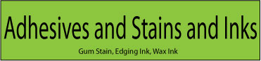 Adhesives and Stains